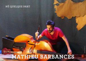 """""""Né Quelque Part"""" Mathieu Barbances"""