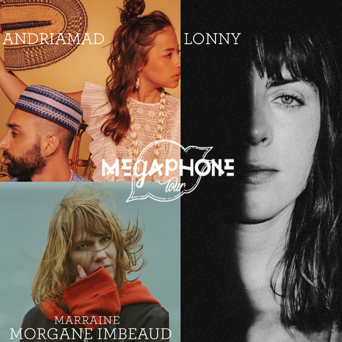 Mégaphone Tour - Morgane Imbaud, Andriamad & Lonny